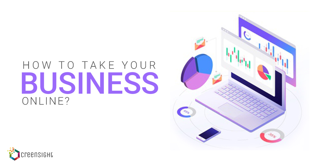 How To Take Your Business Online? – Step By Step Guide