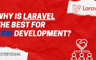 Why is Laravel The Best For CRM Development?