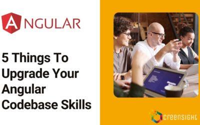 5 Things To Upgrade Your Angular Codebase Skills