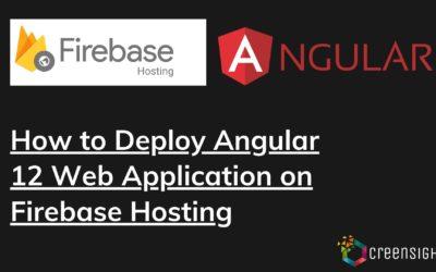 How to Deploy Angular 12 Web Application on Firebase Hosting